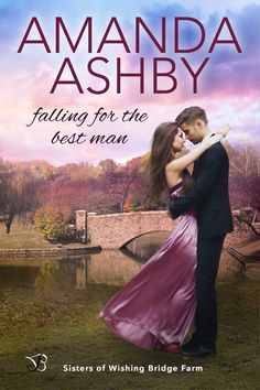 Falling for the best man, Sisters of Wishing Bridge Farma by Amanda Ashby, Entangled Publishing.