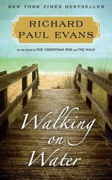 Walking on water : the fifth journal of the Walk series by Richard Paul Evans.  Click the cover image to check out or request the romance kindle.