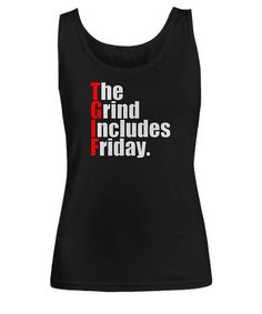 Made to order Printed and shipped from the USA Support local businesses!  We also have a t-shirt variation, check it out: https://www.etsy.com/ca/listing/526229256/tgif-the-grind-includes-friday-hustle   A = width B = height  Size A B Small 16 25.25 Medium 17 26.25 Large 18.5 27.25 Extra Large 19.5 28 2 Extra Large 22 28.5
