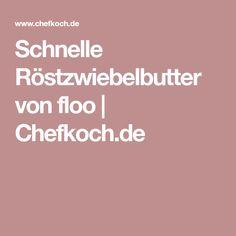 Schnelle Röstzwiebelbutter von floo   Chefkoch.de