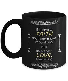Faith mug - If you have faith... - Bible verse mugs