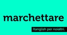 Marchettare (to #market). E anche questa ce la siamo venduta. #itanglish