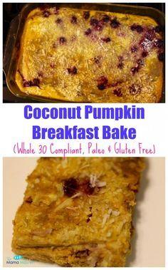 Coconut Pumpkin Breakfast Bake (Whole 30, Paleo & Gluten Free)