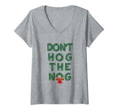 Womens Funny Eggnog Holiday Giftt Don't Hog The Nog V-Neck T-Shirt Christmas Cocktails Eggnog Humor Amazon Christmas, Christmas Cocktails, Holiday Movie, Shirt Price, Branded T Shirts, V Neck T Shirt, Fashion Brands, Humor, Funny
