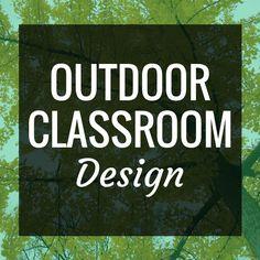 Outdoor Learning Es Clroom Design Ideas