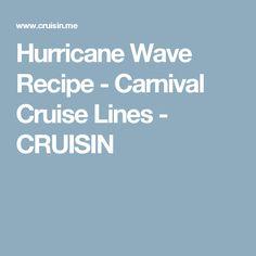 Hurricane Wave Recipe - Carnival Cruise Lines - CRUISIN