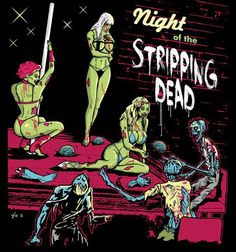 'Night of the Stripping Dead' helllllo ladies!