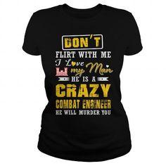 I Love Combat Engineer crazy man T shirts