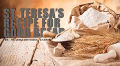 Saint Teresa's Recipe for Good Bread   News   Order of Carmelites