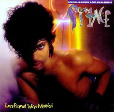 OWN — Prince / Let's Pretend We're Married (single ... yes, for the album art b/c that's hilarious). cc @Holly Elkins Knouse