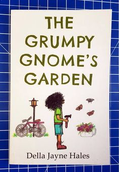 The Brick Castle: The Grumpy Gnome's Garden by Della Jane Hales Chil. Book Reviews For Kids, Gnome Garden, Gnomes, Childrens Books, Brick, December, Castle, Posts, Blog