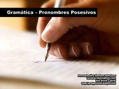 Gramática  - Pronombres Posesivos by Gustavo Balcazar via slideshare