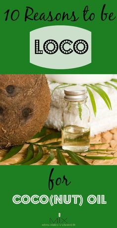 10 Reasons to be Loco for Coco(nut) Oil | www.mixwellness.com