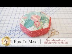 Sewing Fabric Flowers How to Make a Grandmother's Flower Pincushion Beginner Quilt Patterns, Patchwork Patterns, Quilt Patterns Free, Quilting Tutorials, Quilting Projects, Sewing Tutorials, Easy Patterns, Quilting Designs, Sewing Ideas