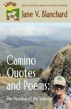 <p>Feel what it is like to be on the Camino and what the journey means via poetry and illustrated quotes.</p><p>Camino Quotes and Poems: The Meaning of the Journey expresses the Spirit of the Camino via poetry and picture quotes. Get a feel for the Camino. Learn what gifts the Camino imparts to those who embark on the journey. Understand why the Camino is so memorable. Feel the allure that draws many pilgrims back to the Camino.</p><p>This is a companio...