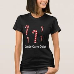 """"""" black tee shirt for men. Great for candy cane lovers and general cuties alike! Shirt Quotes, Funny Tee Shirts, Girls Wardrobe, Funny Christmas, T Shirts With Sayings, Candy Cane, American Apparel, Confident, Gender"""