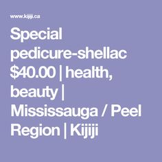 Kijiji - Buy, Sell & Save with Canada's Local Classifieds Shellac, Pedicure, Health And Beauty, Places, Stuff To Buy, Pedicures, Toe Polish, Lugares, Toenails