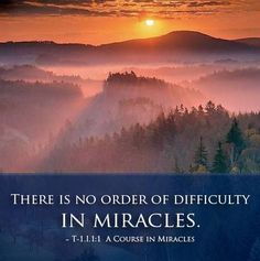 """""""There is no order of difficulty in miracles. 2 One is not """"harder"""" or """"bigger"""" than another. 3 They are all the same. 4 All expressions of love are maximal."""" ~ A Course in Miracles Miracle Quotes, Peace Of God, A Course In Miracles, Mindfulness Meditation, Quotations, Spirituality, Healing, Inspirational Quotes, Positivity"""