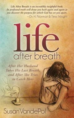 Gaye Clark reviews Susan VandePol's 'Life After Breath: After Her Husband's Last Breath, and After She Tries to Catch Hers' (Morgan James, 2015), and Brian Croft and Austin Walker's 'Caring for Widows: Ministering God's Grace' (Crossway, 2015).