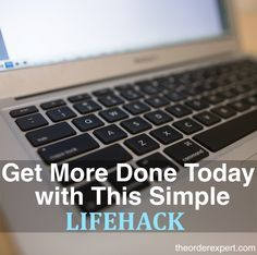 This tip is so simple, you'll wonder why you didn't do it sooner! Get More Done Today with This Simple Lifehack   www.theorderexpert.com #lifehack #productivity #productivitytip