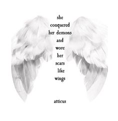 She conquered her demons  and wore her scars like wings