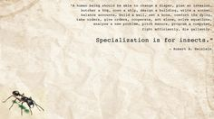 Specialization is for insects.