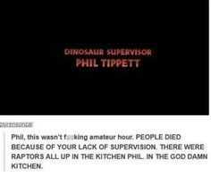 I don't know why this is so funny, but it is. In the kitchen Phil! In the God damn kitchen!