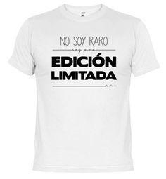 No soy raro soy edición limitada #humor #camiseta #divertido http://www.latostadora.com/moshis