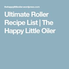 Ultimate Roller Recipe List | The Happy Little Oiler