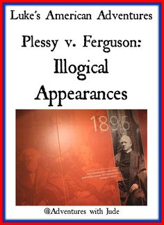 Examining the Plessy v Ferguson Supreme Court decision