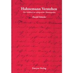 Hahnemann verstehen - Der Schlüssel zu erfolgreicher Homöopathie - irl22.de