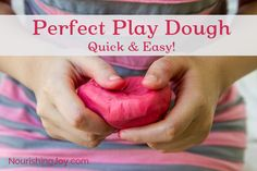 Perfect Play Dough - quick, easy, non-toxic, and squooshy like the store-bought kind!