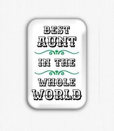 Best Aunt In The World Fridge Magnet (refrigerator magnet, birthday gift) Online Store Builder, Best Aunt, Save The Queen, Refrigerator Magnets, Better Life, Work Hard, Birthday Gifts, Decoration, World