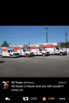 All these U-Hauls and you still couldn't move on