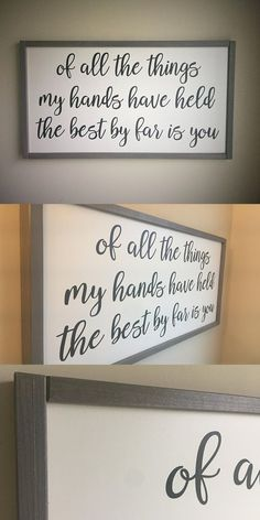 of all the things my hands have held the best by far is you baby decor nursery decor baby girl nursery baby boy nursery nursery wood signs nursery nurserysign ofallthethi - The world's most private search engine Nursery Wood Sign, Diy Nursery Decor, Baby Girl Nursery Decor, Nursery Signs, Baby Boy Rooms, Baby Boy Nurseries, Baby Boys, Bedroom Signs, Diy Nursery Furniture