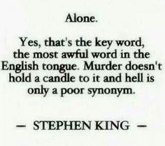 Alone...The other word that stings just the same is Almost, and sadly they're often related