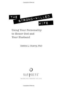The Strong-Willed Wife: Using Your Personality to Honor God And Your Husband by Debbie Cherry,http://www.amazon.com/dp/1600060900/ref=cm_sw_r_pi_dp_WVK6sb0R8R7PY1MY  Shows how a woman's personality can edify or sabatoage her marriage.