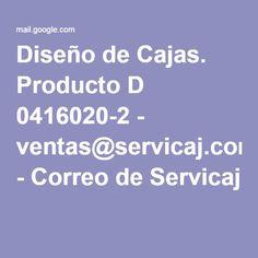 Diseño de Cajas. Producto D 0416020-2 - ventas@servicaj.com - Correo de Servicaj