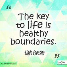 The key to life is healthy boundaries. #Motivation #Inspirational #Quotes #Paleo #Recipe