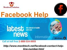 Facebook Help give Free arrangement 1-888-514-9993 Virtual platform of Facebook is a place where Facebook users enjoy most of the time of their life. Sometimes they face hectic issues of Facebook which are really annoying at that time they look for reliable solutions which are only provided by our Facebook help team. So, roll your fingers on your Smartphone keypad and dial 1-888-514-9993. For more information: http://www.monktech.net/facebook-contact-help-line-number.html