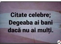 Citat foarte celebru - Viral Pe Internet Short Inspirational Quotes, Motivational Words, Have Some Fun, Baby Love, Sarcasm, Texts, Qoutes, Lol, Humor