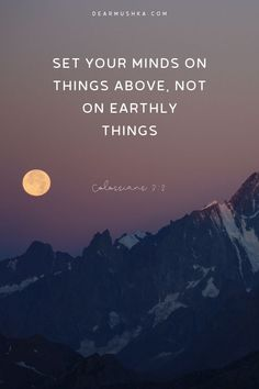 Set your minds on things above, not on earthly things · Colossians Prayer Verses, Scripture Quotes, Faith Quotes, Colossians 3, Psalms, Look Up Quotes, Gospel Bible, Bubble Quotes, Verses For Cards