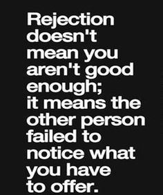 Rejection doesn't mean- Inspirational quotes
