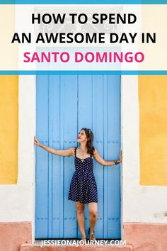 Dominican Republic | Things To Do In Santo Domingo l How To Spend A Day In This Hip CityThings To Do In Santo Domingo l How To Spend A Day In This Hip City
