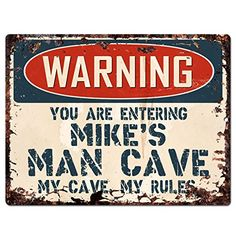 WARNING YOU ARE ENTERING MIKE'S MAN CAVE Chic Sign Vintag...