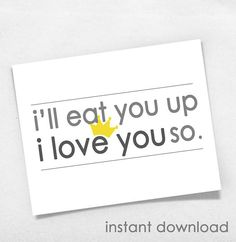 I'll Eat You Up I Love You So Art Print/ Instant download DIY print at home/ Where the wild things grow nursery play room boy girl baby kid
