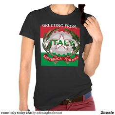 rome italy today 2A2 T-shirtsBY MOJISOLA A GBADAMOSI ( WWW.ZAZZLE.COM/ADEOLAGBADAMOSI) DESIGN BY MOJI 15% Off All Orders | 30% Off Gifts for Dad - Buy for Your Favorite Guy!     Use Code: ZFAVORITEGUY     Ends Thursday     DetailsMens T-shirt - Customized