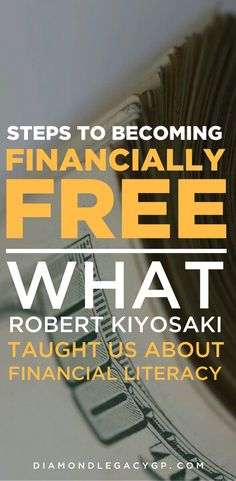 Steps to becoming financially Free (WHAT Robert Kiyosaki, taught us about Financial Literacy) Best Books Of All Time, Good Books, Financial Literacy, Financial Goals, Ivy Schools, Robert Kiyosaki Books, Rich Dad Poor Dad, Personal Finance, Mind Set
