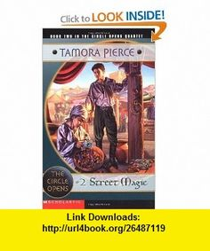 Street Magic (The Circle Opens, Book 2) (9780590396431) Tamora Pierce , ISBN-10: 0590396439  , ISBN-13: 978-0590396431 ,  , tutorials , pdf , ebook , torrent , downloads , rapidshare , filesonic , hotfile , megaupload , fileserve