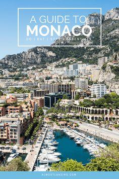 A gude to Monaco: What to do in Monaco, where to eat in Monaco, where to stay in Monaco and Monaco essentials.